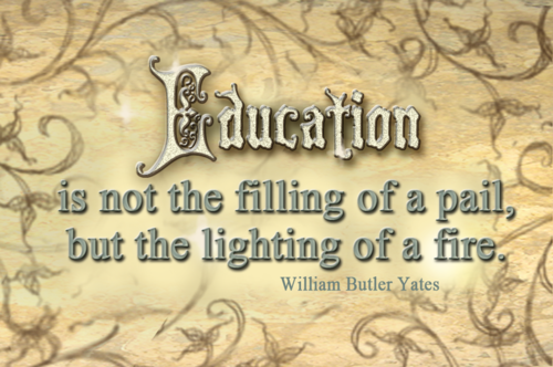 Education is not the filling of a pail